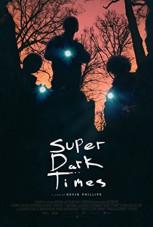 Super Dark Times (2017)